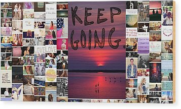 Just Keep Going Wood Print by Holley Jacobs