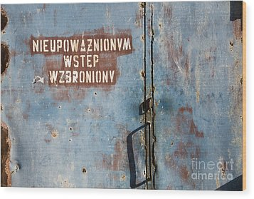 Keep Out Warning Sign Wood Print by Agnieszka Kubica