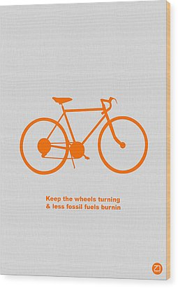 Keep The Wheels Turning Wood Print