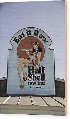 Key West Eat It Raw  Wood Print