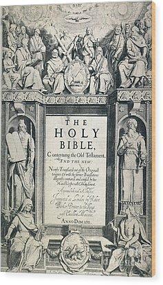 King James I Bible, 1611 Wood Print by Granger