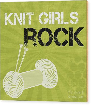 Knit Girls Rock Wood Print by Linda Woods