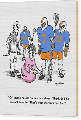 Lacrosse Mom Ties Shoes Wood Print by John Crowther