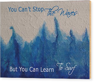 Learning To Surf Wood Print by The Art With A Heart By Charlotte Phillips