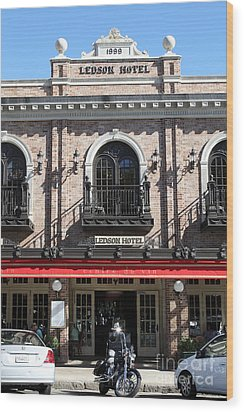 Ledson Hotel - Downtown Sonoma California - 5d19271 Wood Print by Wingsdomain Art and Photography