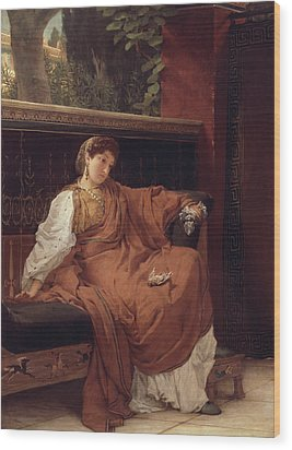 Lesbia Weeping Over A Sparrow Wood Print by Sir Lawrence Alma-Tadema
