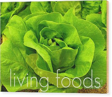 Lettuce Living Raw Foods Wood Print by Sacred  Muse