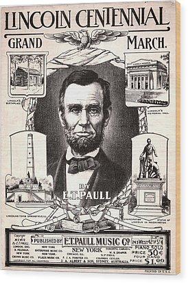 Lincoln Centennial, C1909 Wood Print by Granger