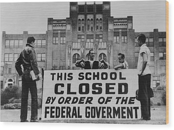 Little Rock Central High Was Closed Wood Print by Everett