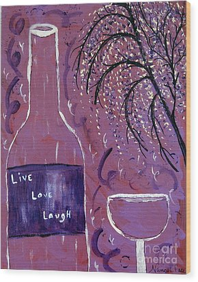 Live Love Laugh Wine Wood Print