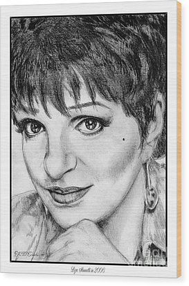 Liza Minnelli In 2006 Wood Print by J McCombie