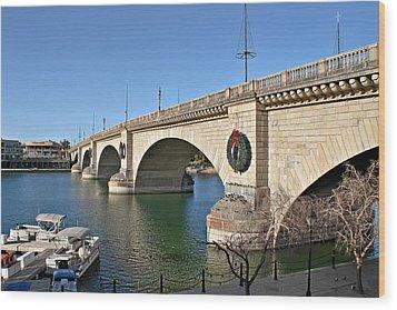 London Bridge Lake Havasu City - The World's Largest Antique Wood Print by Christine Till
