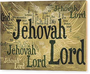 Lord Jehovah 2 Wood Print by Angelina Vick