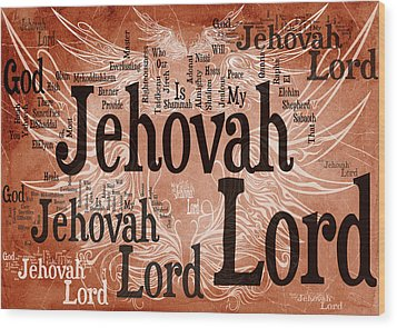 Lord Jehovah Wood Print by Angelina Vick