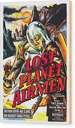 Lost Planet Airmen, Poster Art, 1951 Wood Print by Everett