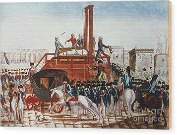 Louis Xvi: Execution Wood Print by Granger