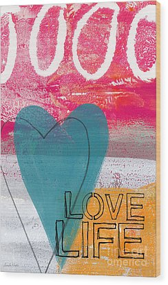 Love Life Wood Print by Linda Woods