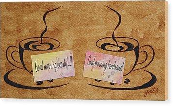 Love Morning Coffee Wood Print by Georgeta  Blanaru
