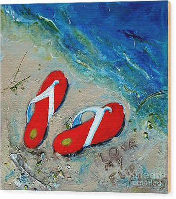Love My Flipflops Wood Print by Doris Blessington