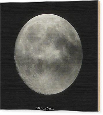 Luna Wood Print by Luis oscar Sanchez