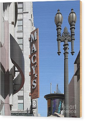 Macys Department Store In San Francisco Wood Print by Wingsdomain Art and Photography