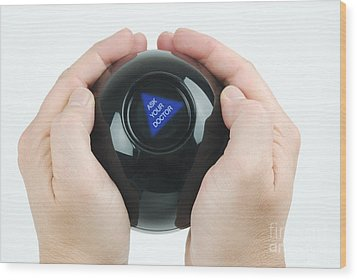 Magic Eight Ball, Ask Your Doctor Wood Print by Photo Researchers, Inc.
