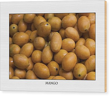 Market Mangoes Against White Background Wood Print by Zoe Ferrie