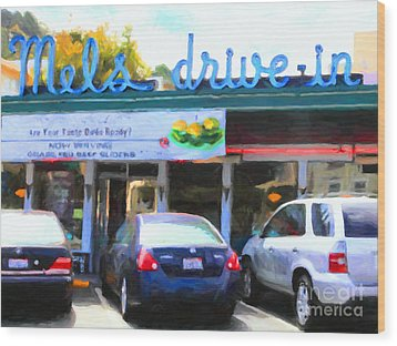 Mel's Drive-in Diner In San Francisco - 5d18014 - Painterly Wood Print by Wingsdomain Art and Photography