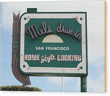Mel's Drive-in Diner Sign In San Francisco - 5d18046 Wood Print by Wingsdomain Art and Photography