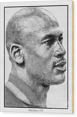 Wood Print featuring the drawing Michael Jordan In 1990 by J McCombie