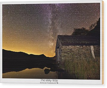 Wood Print featuring the photograph Milky Way Above The Old Boathouse by Beverly Cash