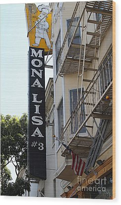 Mona Lisa Restaurant In North Beach San Francisco Wood Print by Wingsdomain Art and Photography