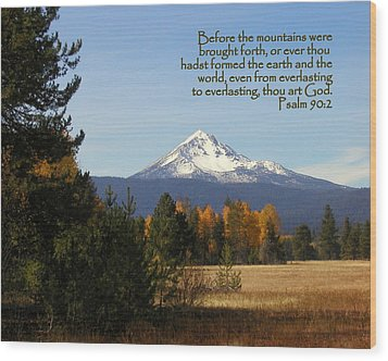 Mt Mclaughlin Psalm 90 Wood Print by Cindy Wright