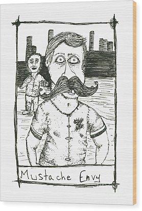 Mustache Envy Wood Print by Michael Mooney