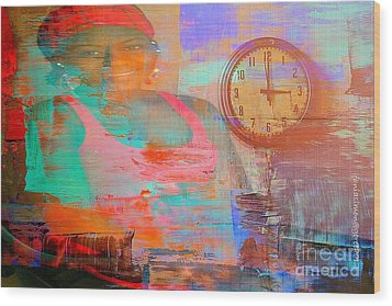 My Life As Time Goes By Wood Print by Fania Simon