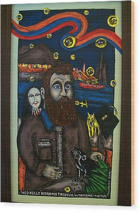 Ned Kelly Befriends The Devil Wood Print by Victor Maloney