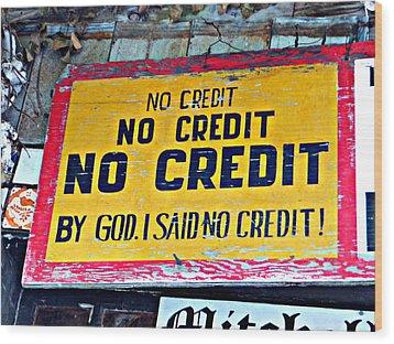 No Credit Wood Print