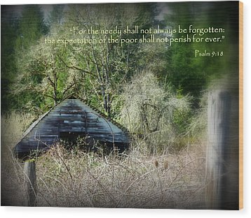 Not Forgotten Barn Psalm Wood Print by Cindy Wright
