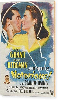 Notorious, Cary Grant, Ingrid Bergman Wood Print by Everett