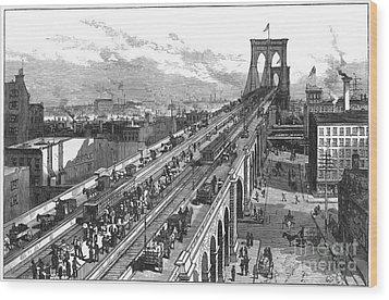 Ny: Brooklyn Bridge, 1883 Wood Print by Granger