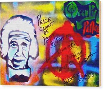 Occupy Einstein Wood Print by Tony B Conscious