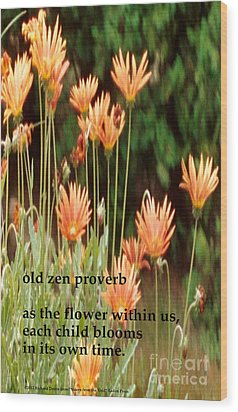 Old Zen Proverb Wood Print by Richard Donin