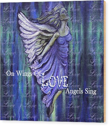 On Wings Of Love Angels Sing Wood Print by The Art With A Heart By Charlotte Phillips