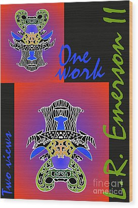 One Work Two Views 2009 Collectors Poster By Topsy Turvy Upside Down Masg Artist L R Emerson II Wood Print by L R Emerson II