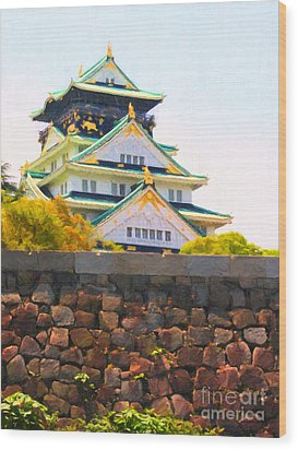 Osaka Castle - Painterly - 40d17138 Wood Print by Wingsdomain Art and Photography
