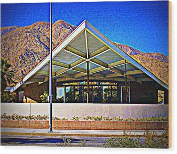 Palm Springs Visitor Center Tramway Gas Station Wood Print by Randall Weidner