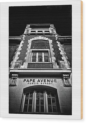 Wood Print featuring the photograph Pape Avenue Public School by Brian Carson