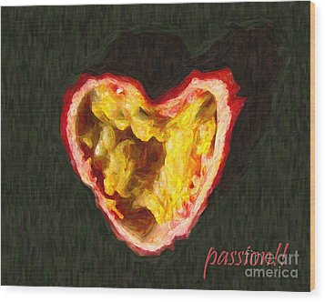 Passion Fruit With Text Wood Print by Wingsdomain Art and Photography
