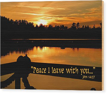 Peace I Leave With You Wood Print by Cindy Wright