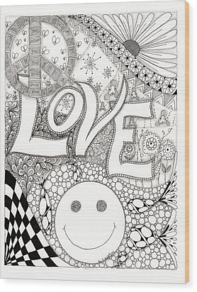 Peace Love And Happiness Wood Print by Paula Dickerhoff